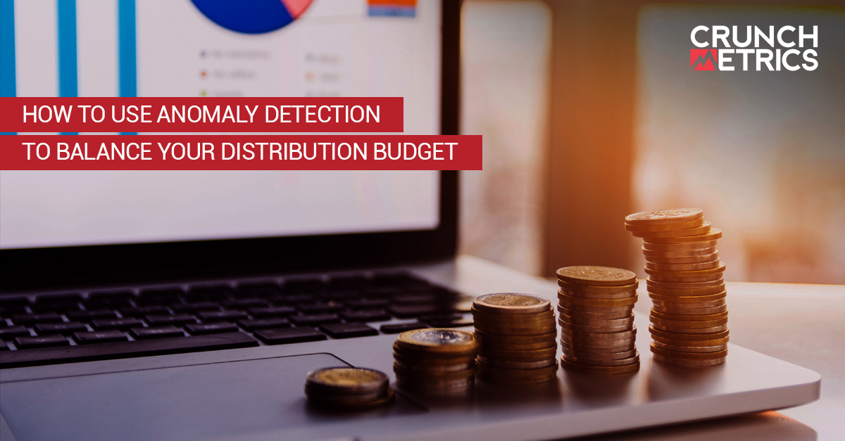 Anomaly detection to balance your distribution budget