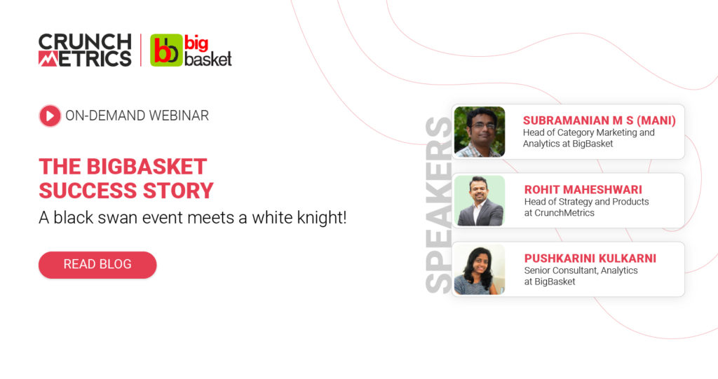 Webinar Wrap-up: The BigBasket success story - A black swan event meets a white knight